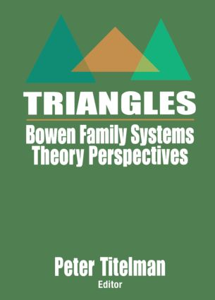 Triangles: Bowen Family Systems Theory Perspectives, 1st Edition (Hardback) book cover