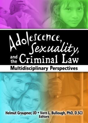 Adolescence, Sexuality, and the Criminal Law: Multidisciplinary Perspectives, 1st Edition (Paperback) book cover