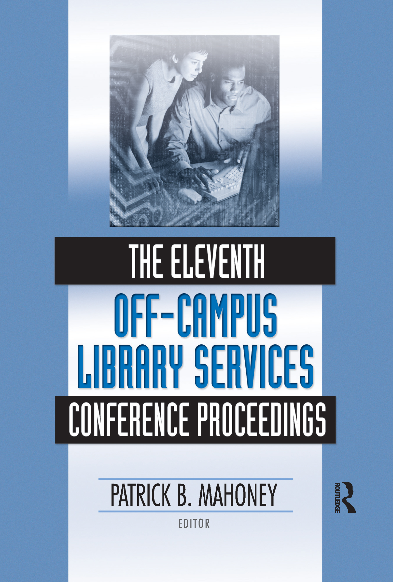 The Eleventh Off-Campus Library Services Conference Proceedings: 1st Edition (Hardback) book cover