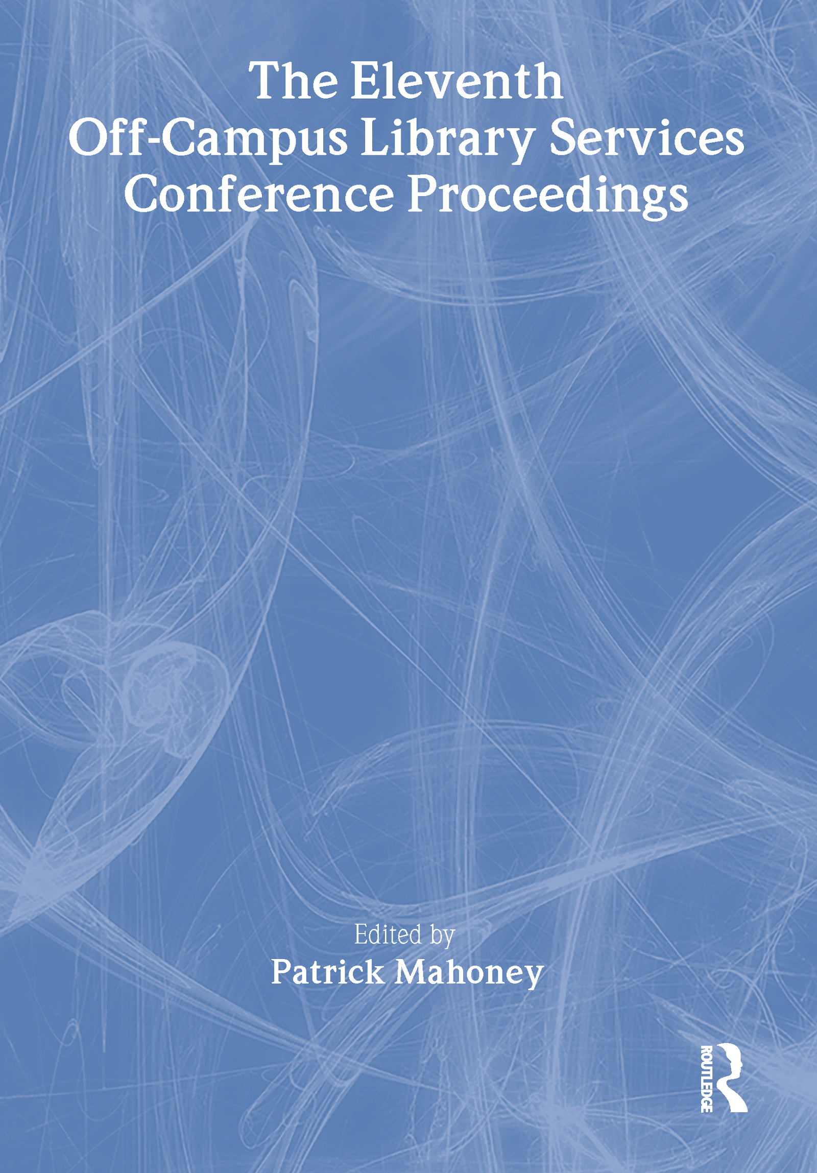 The Eleventh Off-Campus Library Services Conference Proceedings: 1st Edition (Paperback) book cover