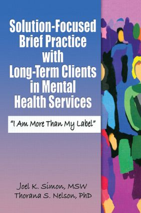 "Solution-Focused Brief Practice with Long-Term Clients in Mental Health Services: ""I Am More Than My Label"" (Paperback) book cover"