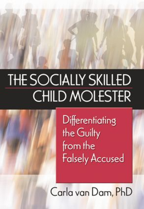 The Socially Skilled Child Molester: Differentiating the Guilty from the Falsely Accused (Paperback) book cover