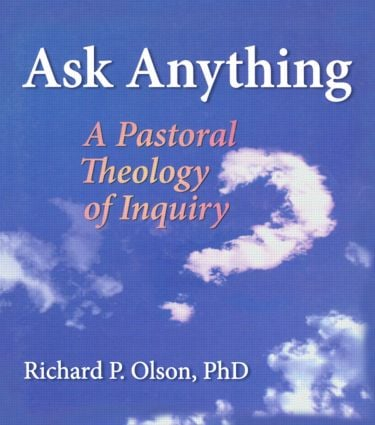 Ask Anything: A Pastoral Theology of Inquiry (Paperback) book cover