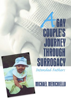 A Gay Couple's Journey Through Surrogacy: Intended Fathers, 1st Edition (Paperback) book cover