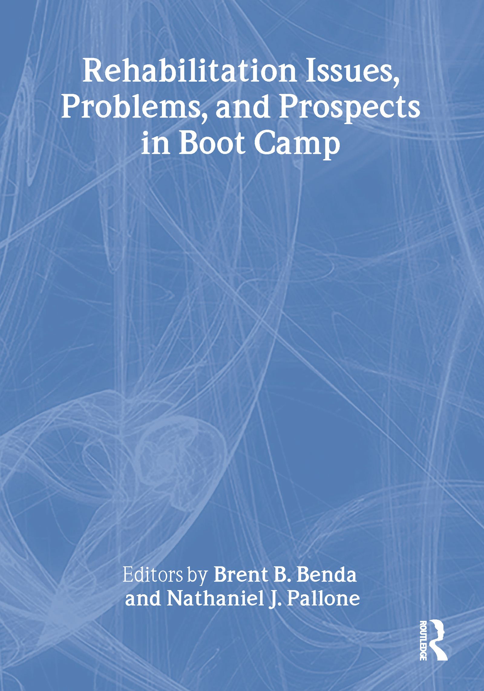 Rehabilitation Issues, Problems, and Prospects in Boot Camp: 1st Edition (e-Book) book cover
