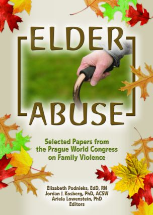 Elder Abuse: Selected Papers from the Prague World Congress on Family Violence, 1st Edition (Paperback) book cover