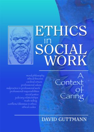 Ethics in Social Work: A Context of Caring, 1st Edition (Hardback) book cover