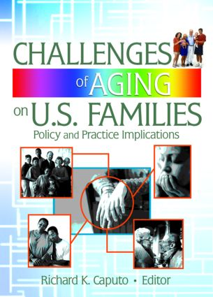 Challenges of Aging on U.S. Families: Policy and Practice Implications (Paperback) book cover