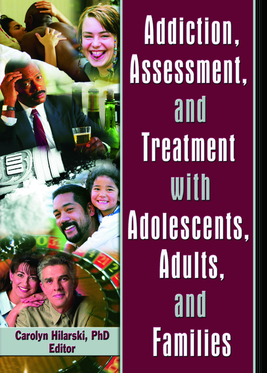 Addiction, Assessment, and Treatment with Adolescents, Adults, and Families (Paperback) book cover