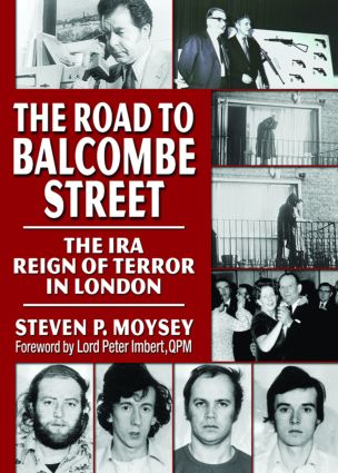 The Road to Balcombe Street: The IRA Reign of Terror in London, 1st Edition (Hardback) book cover