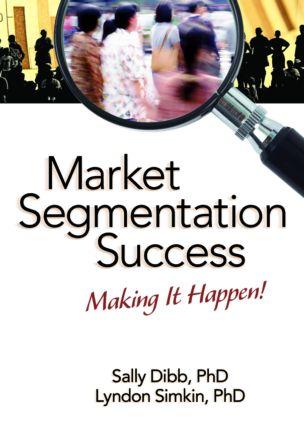 Market Segmentation Success: Making It Happen!, 1st Edition (Paperback) book cover