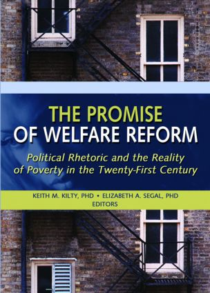 The Promise of Welfare Reform: Political Rhetoric and the Reality of Poverty in the Twenty-First Century (Paperback) book cover