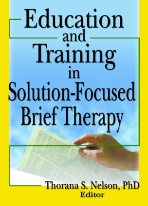 Education and Training in Solution-Focused Brief Therapy: 1st Edition (Hardback) book cover