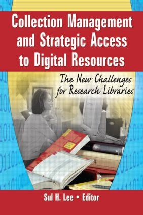 Collection Management and Strategic Access to Digital Resources: The New Challenges for Research Libraries, 1st Edition (Paperback) book cover