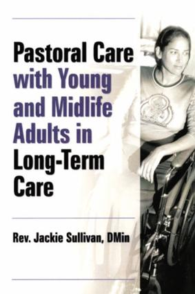 Pastoral Care With Young and Midlife Adults in Long-Term Care (Paperback) book cover