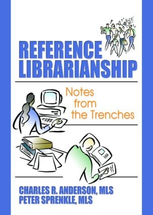 Reference Librarianship: Notes from the Trenches (Paperback) book cover