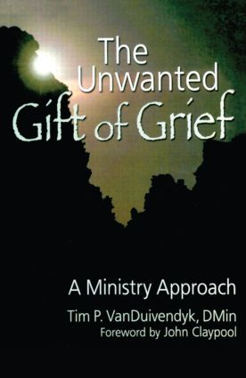 The Unwanted Gift of Grief: A Ministry Approach (e-Book) book cover