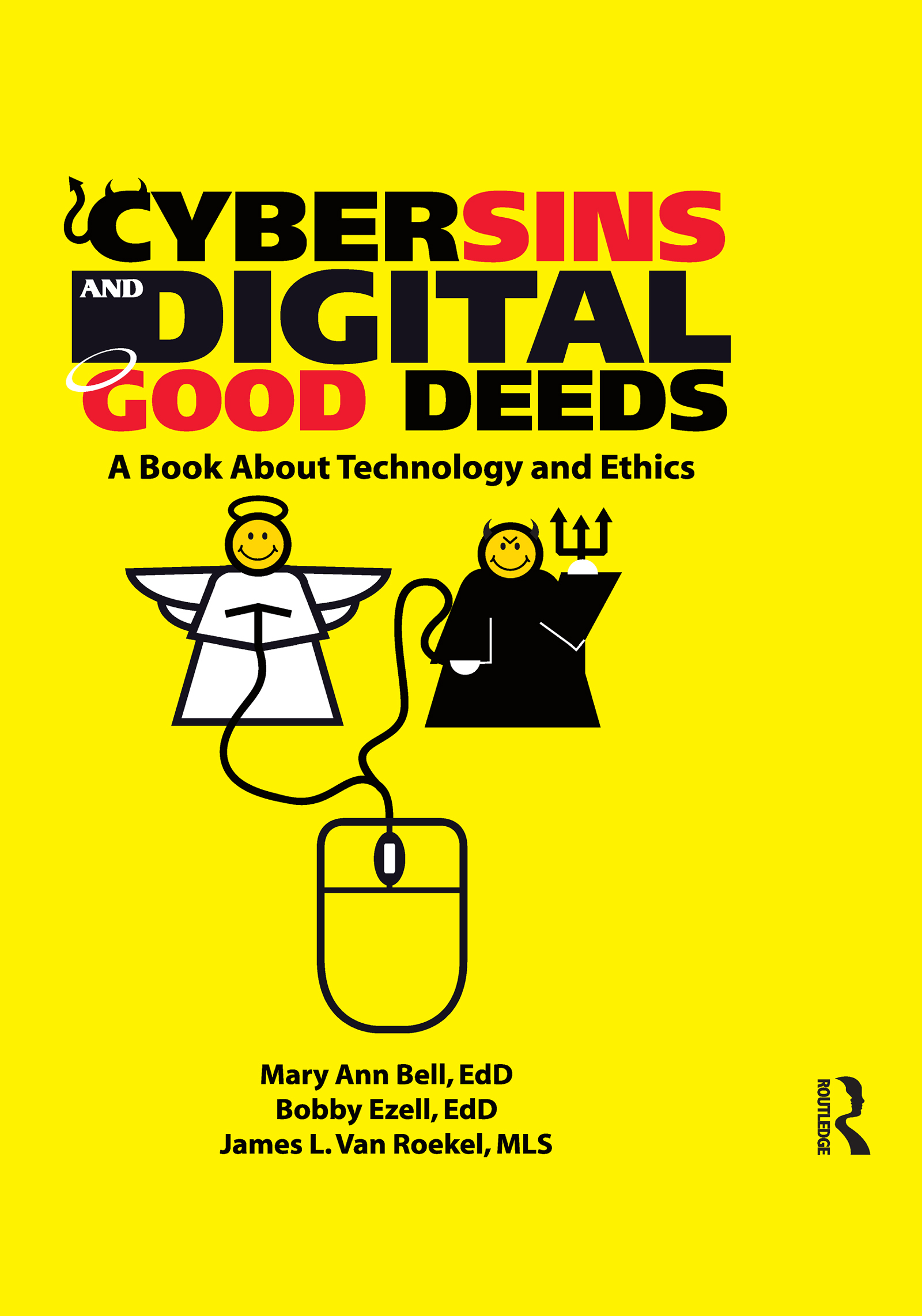 Cybersins and Digital Good Deeds: A Book About Technology and Ethics, 1st Edition (Paperback) book cover