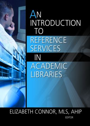 An Introduction to Reference Services in Academic Libraries (Paperback) book cover