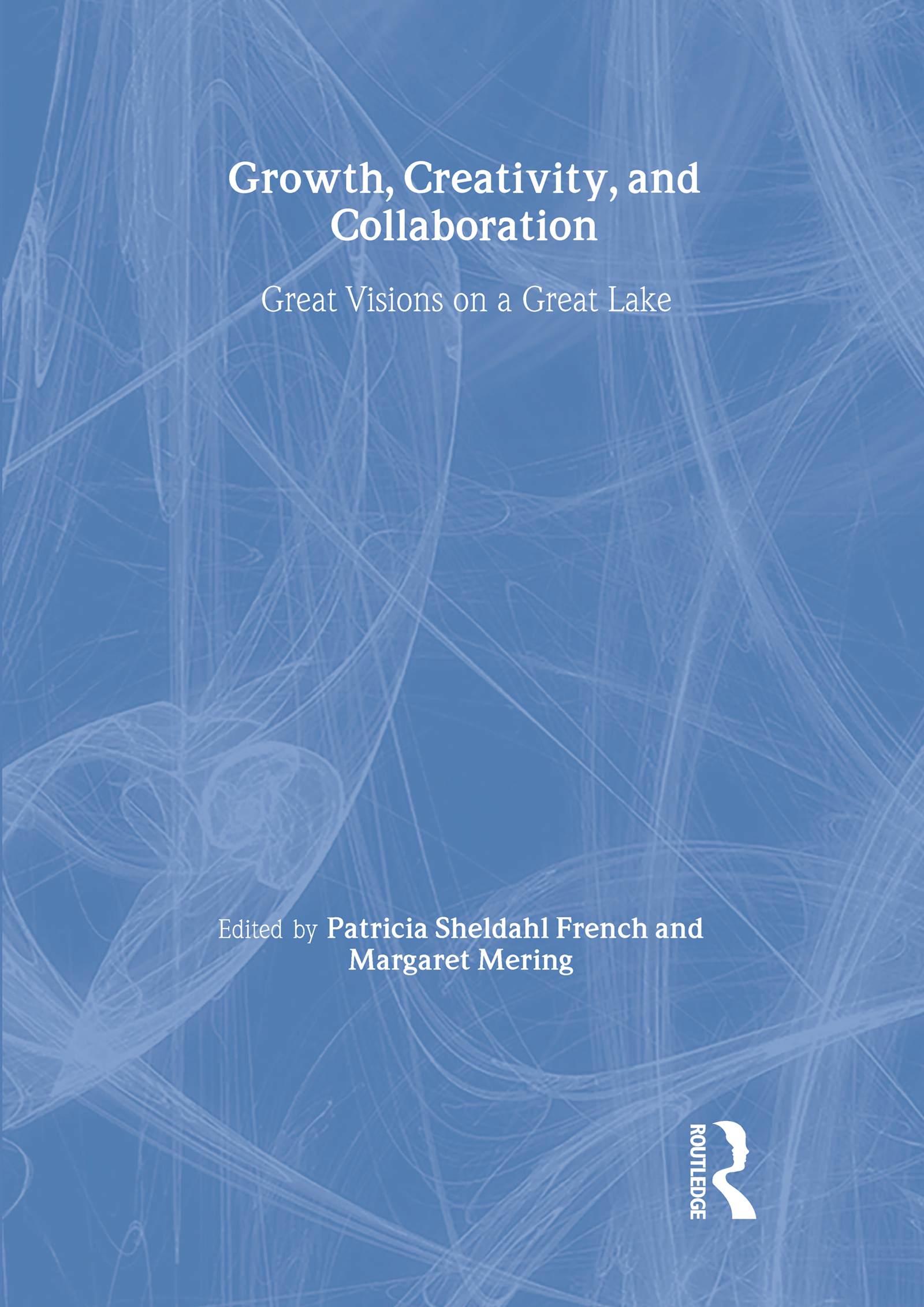 Growth, Creativity, and Collaboration: Great Visions on a Great Lake, 1st Edition (Paperback) book cover