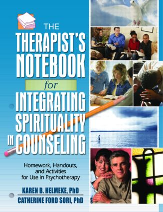 The Therapist's Notebook for Integrating Spirituality in Counseling I: Homework, Handouts, and Activities for Use in Psychotherapy (Paperback) book cover