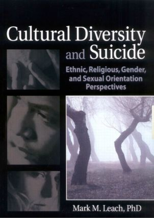 Cultural Diversity and Suicide: Ethnic, Religious, Gender, and Sexual Orientation Perspectives, 1st Edition (Paperback) book cover