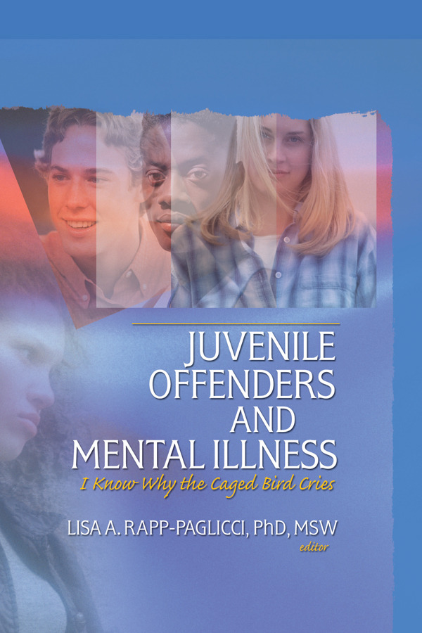 Juvenile Offenders and Mental Illness: I Know Why the Caged Bird Cries (Paperback) book cover