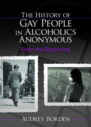The History of Gay People in Alcoholics Anonymous: From the Beginning book cover