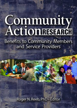 Community Action Research: Benefits to Community Members and Service Providers, 1st Edition (Hardback) book cover