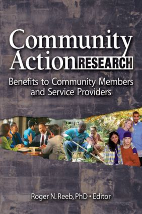 Community Action Research: Benefits to Community Members and Service Providers, 1st Edition (e-Book) book cover