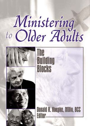 Ministering to Older Adults: The Building Blocks (Paperback) book cover