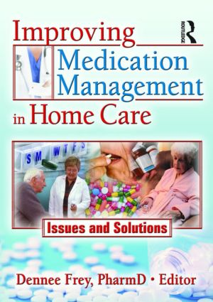 Improving Medication Management in Home Care: Issues and Solutions, 1st Edition (Paperback) book cover