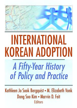 International Korean Adoption: A Fifty-Year History of Policy and Practice (Paperback) book cover