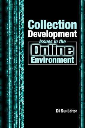 Collection Development Issues in the Online Environment: 1st Edition (Hardback) book cover