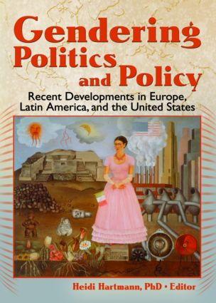 Gendering Politics and Policy: Recent Developments in Europe, Latin America, and the United States, 1st Edition (Paperback) book cover