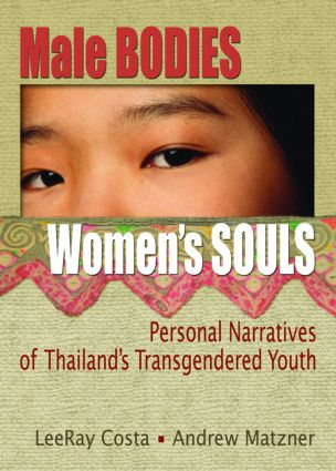 Male Bodies, Women's Souls: Personal Narratives of Thailand's Transgendered Youth, 1st Edition (Paperback) book cover