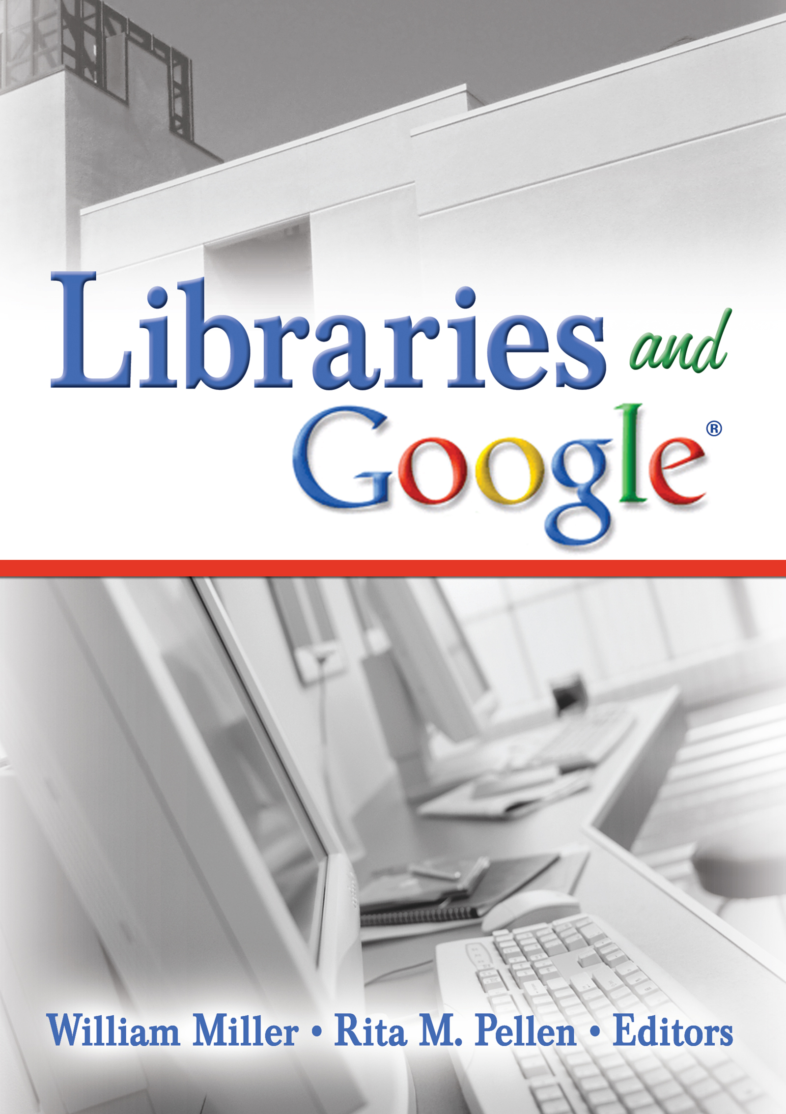 Libraries and Google: 1st Edition (Paperback) book cover