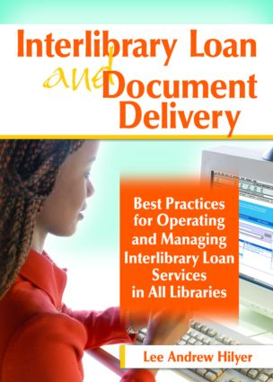 Interlibrary Loan and Document Delivery: Best Practices for Operating and Managing Interlibrary Loan Services in All Libraries, 1st Edition (Paperback) book cover