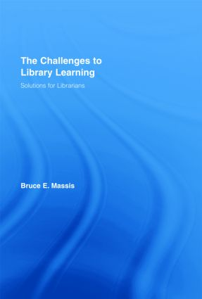 The Challenges to Library Learning: Solutions for Librarians (Hardback) book cover