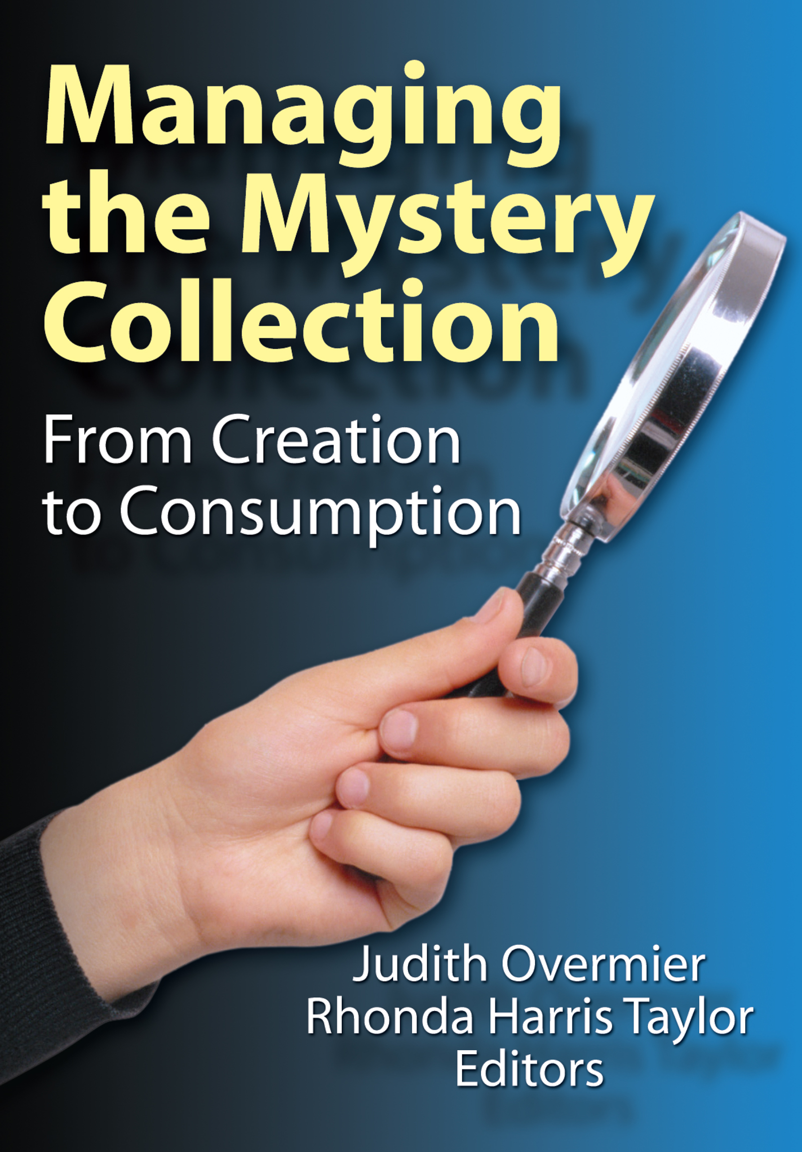 Managing the Mystery Collection: From Creation to Consumption, 1st Edition (Paperback) book cover
