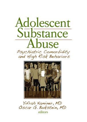 Adolescent Substance Abuse: Psychiatric Comorbidity and High Risk Behaviors (Paperback) book cover