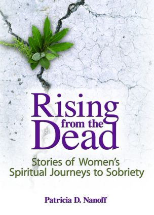 Rising from the Dead: Stories of Women's Spiritual Journeys to Sobriety (Paperback) book cover