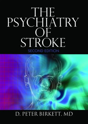 The Psychiatry of Stroke: 2nd Edition (Paperback) book cover