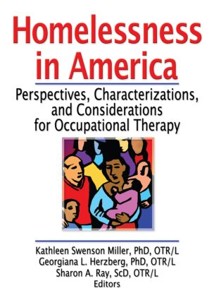 Homelessness in America: Perspectives, Characterizations, and Considerations for Occupational Therapy, 1st Edition (Paperback) book cover