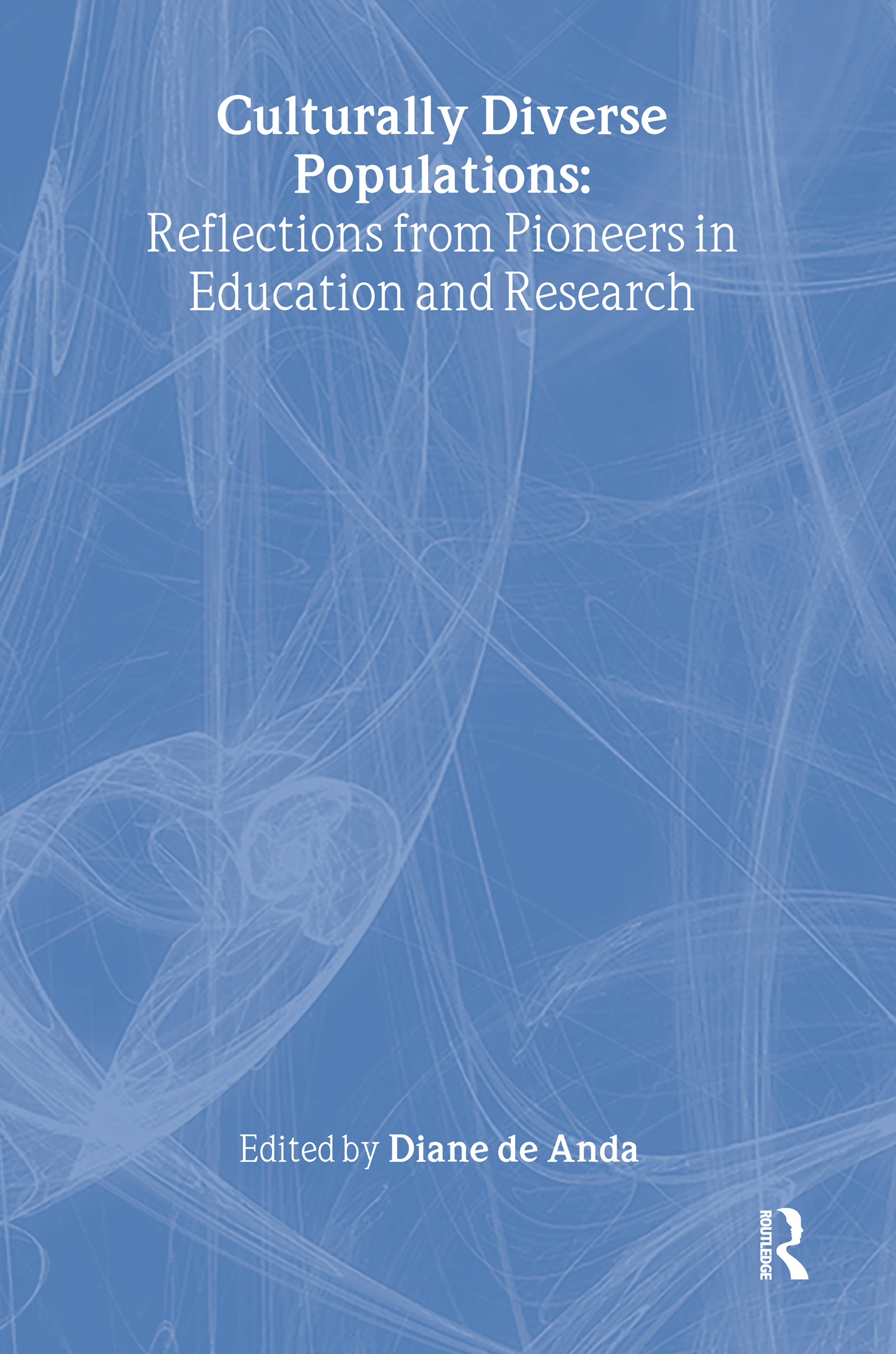 Culturally Diverse Populations: Reflections from Pioneers in Education and Research: 1st Edition (Paperback) book cover