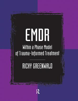 EMDR Within a Phase Model of Trauma-Informed Treatment: 1st Edition (Paperback) book cover