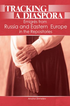 Tracking a Diaspora: Émigrés from Russia and Eastern Europe in the Repositories book cover