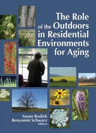 The Role of the Outdoors in Residential Environments for Aging: 1st Edition (Paperback) book cover