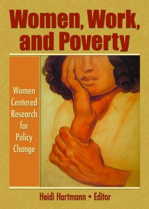 Women, Work, and Poverty: Women Centered Research for Policy Change, 1st Edition (Paperback) book cover