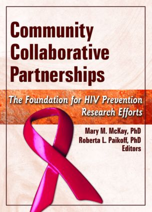 Community Collaborative Partnerships: The Foundation for HIV Prevention Research Efforts, 1st Edition (Paperback) book cover